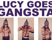 LUCY GOES GANGSTA